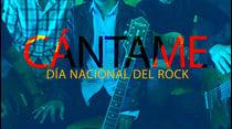 Cántame Día Nacional del Rock