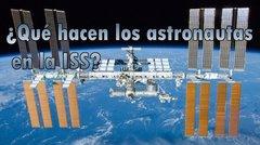 ¿Qué hacen los astronautas en la Estación Espacial Internacional?