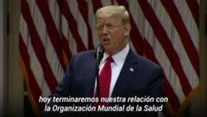 Mira cómo Trump rompió con la Organización Mundial de la Salud